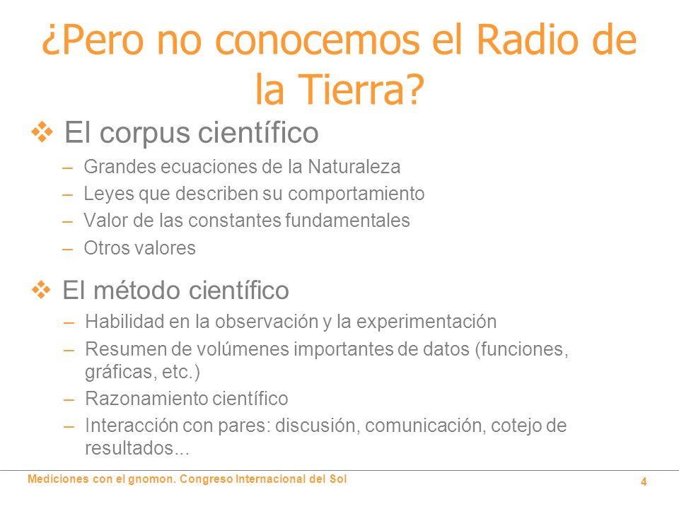 ¿Pero no conocemos el Radio de la Tierra