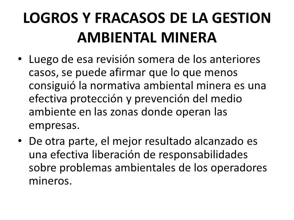 LOGROS Y FRACASOS DE LA GESTION AMBIENTAL MINERA