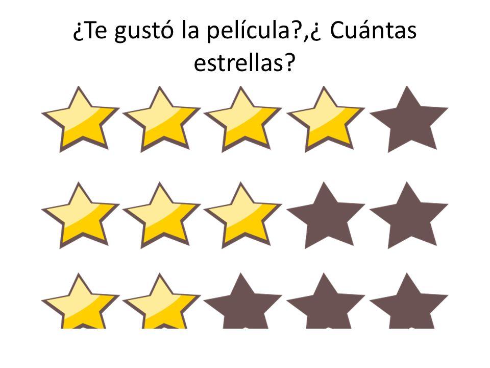 ¿Te gustó la película ,¿ Cuántas estrellas