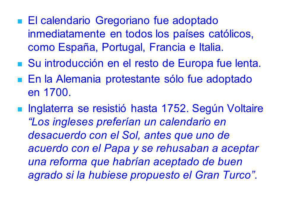 El calendario Gregoriano fue adoptado inmediatamente en todos los países católicos, como España, Portugal, Francia e Italia.