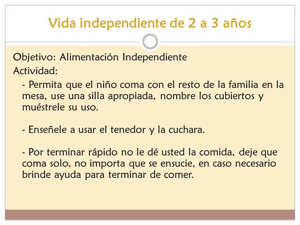 Vida independiente de 2 a 3 años