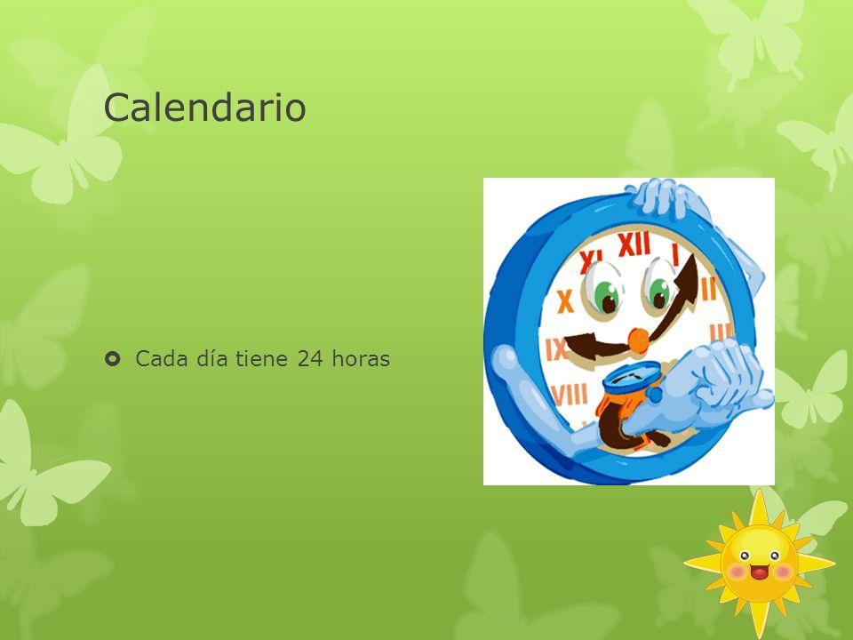 Calendario Cada día tiene 24 horas