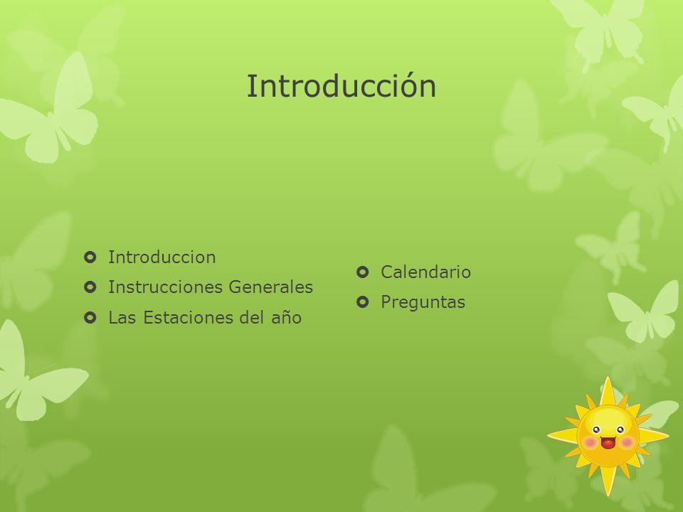 Introducción Introduccion Calendario Instrucciones Generales Preguntas