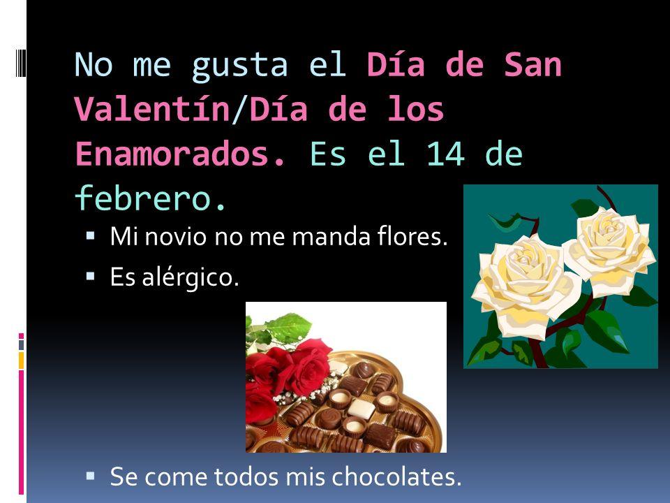 No me gusta el Día de San Valentín/Día de los Enamorados