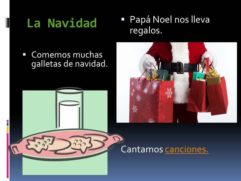 La Navidad Papá Noel nos lleva regalos. Cantamos canciones.
