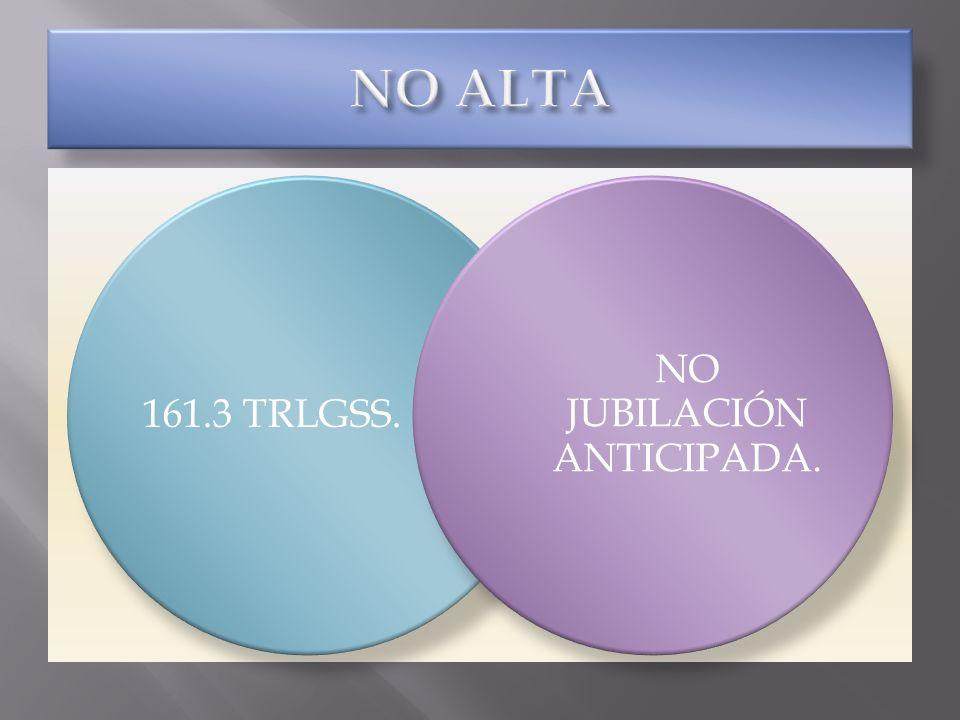 NO JUBILACIÓN ANTICIPADA.
