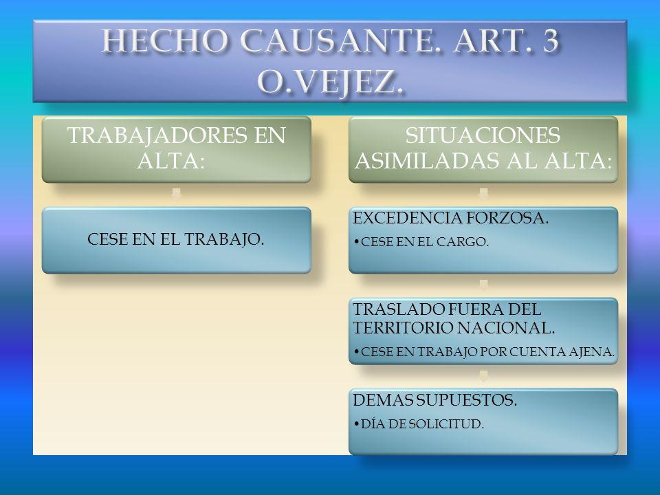 HECHO CAUSANTE. ART. 3 O.VEJEZ.