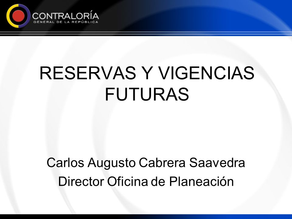 RESERVAS Y VIGENCIAS FUTURAS