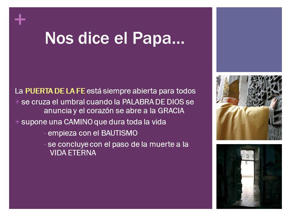 Nos dice el Papa… La PUERTA DE LA FE está siempre abierta para todos