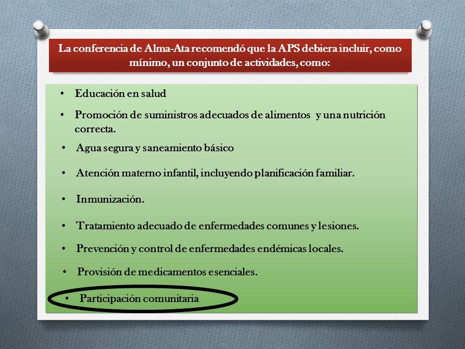 La conferencia de Alma-Ata recomendó que la APS debiera incluir, como mínimo, un conjunto de actividades, como: