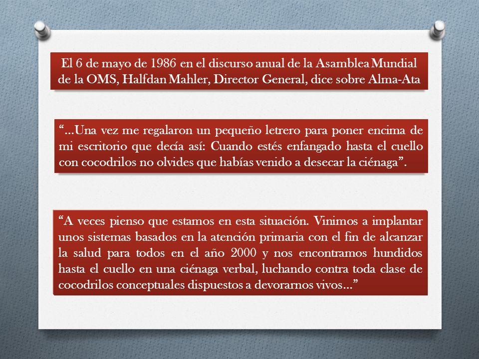 El 6 de mayo de 1986 en el discurso anual de la Asamblea Mundial de la OMS, Halfdan Mahler, Director General, dice sobre Alma-Ata