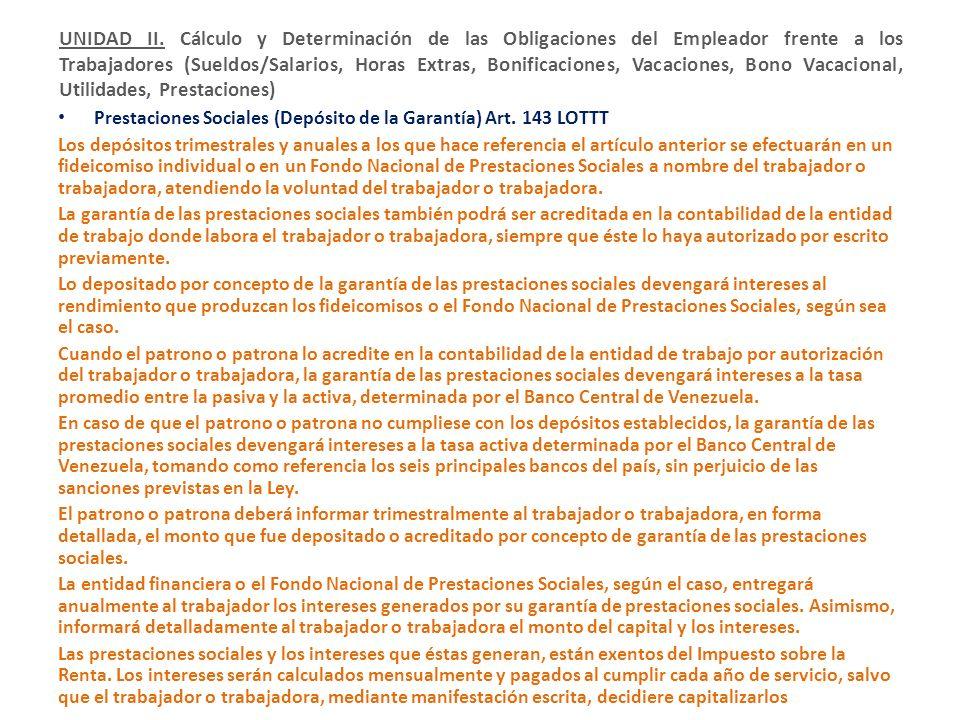 UNIDAD II. Cálculo y Determinación de las Obligaciones del Empleador frente a los Trabajadores (Sueldos/Salarios, Horas Extras, Bonificaciones, Vacaciones, Bono Vacacional, Utilidades, Prestaciones)