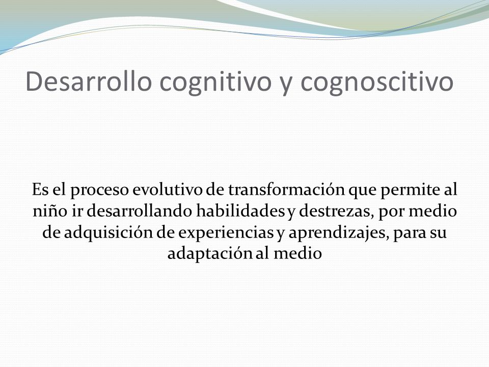 Desarrollo cognitivo y cognoscitivo