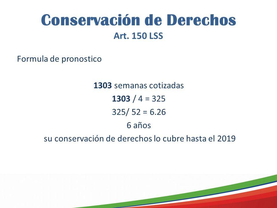 Conservación de Derechos Art. 150 LSS