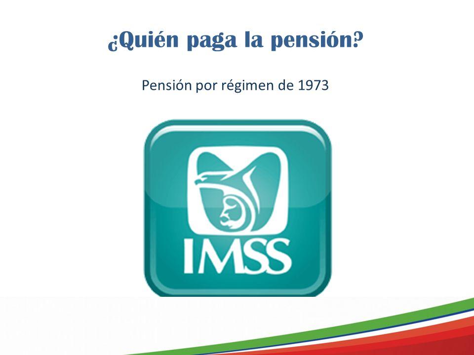 ¿Quién paga la pensión Pensión por régimen de 1973