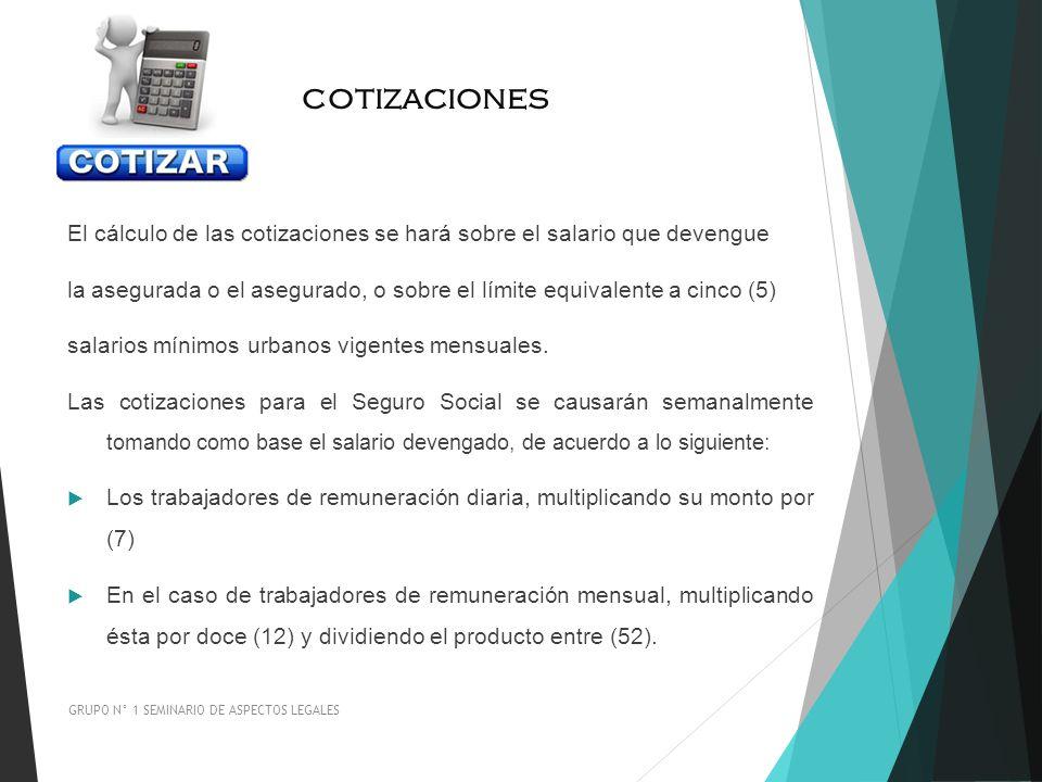cotizaciones El cálculo de las cotizaciones se hará sobre el salario que devengue.