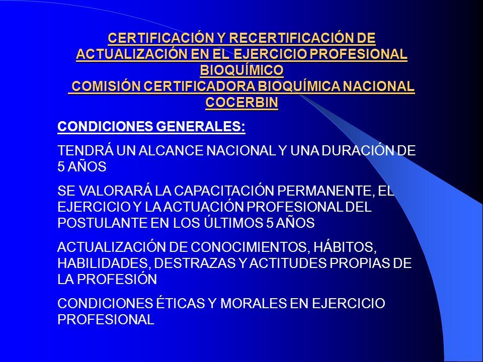 CERTIFICACIÓN Y RECERTIFICACIÓN DE ACTUALIZACIÓN EN EL EJERCICIO PROFESIONAL BIOQUÍMICO COMISIÓN CERTIFICADORA BIOQUÍMICA NACIONAL COCERBIN