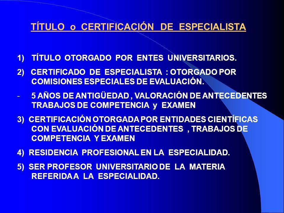 TÍTULO o CERTIFICACIÓN DE ESPECIALISTA