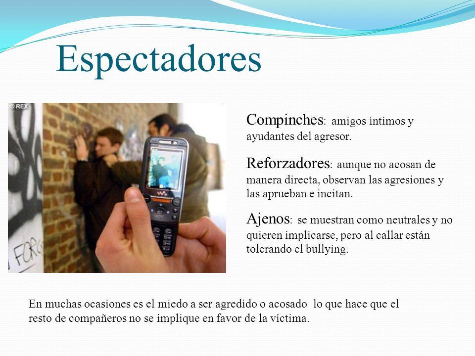 Espectadores Compinches: amigos íntimos y ayudantes del agresor.