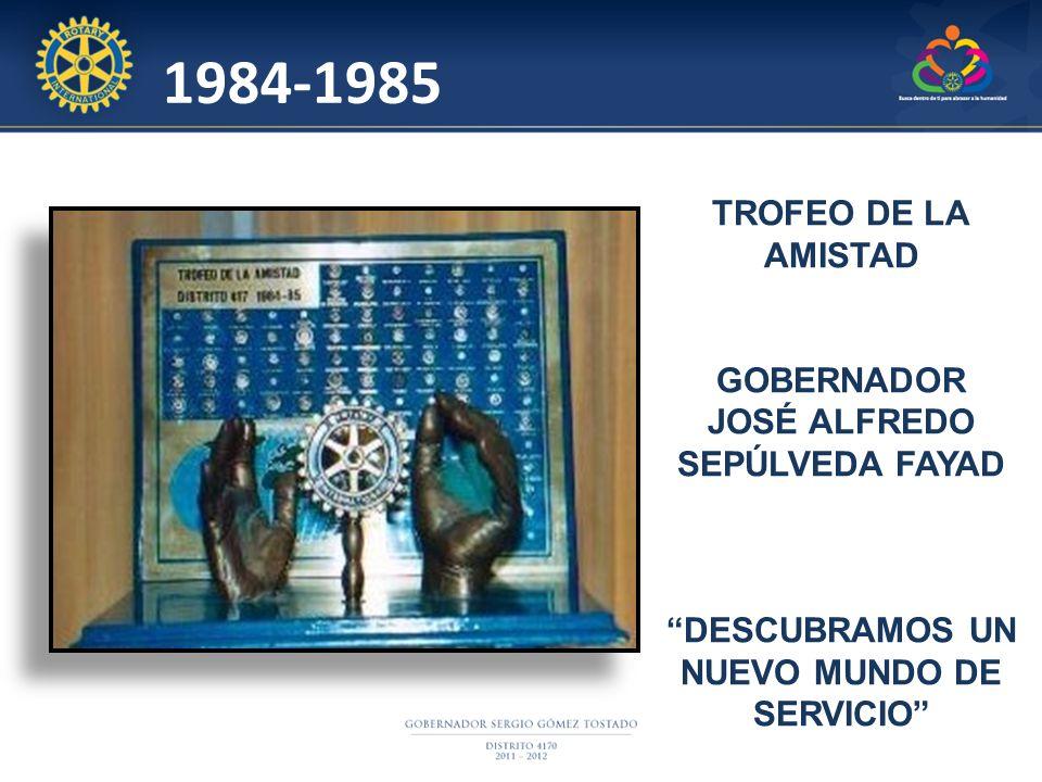 1984-1985 TROFEO DE LA AMISTAD GOBERNADOR JOSÉ ALFREDO SEPÚLVEDA FAYAD