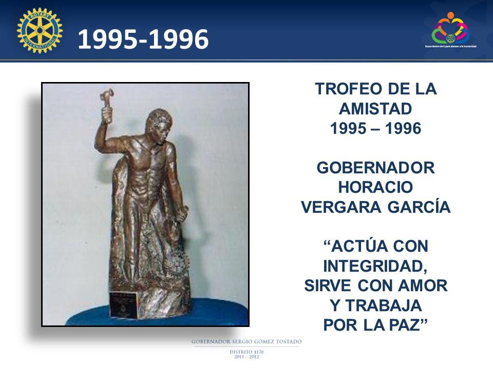 1995-1996 TROFEO DE LA AMISTAD 1995 – 1996. GOBERNADOR HORACIO VERGARA GARCÍA.