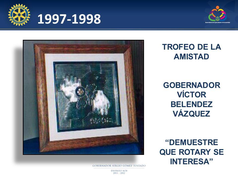 GOBERNADOR VÍCTOR BELENDEZ VÁZQUEZ DEMUESTRE QUE ROTARY SE INTERESA