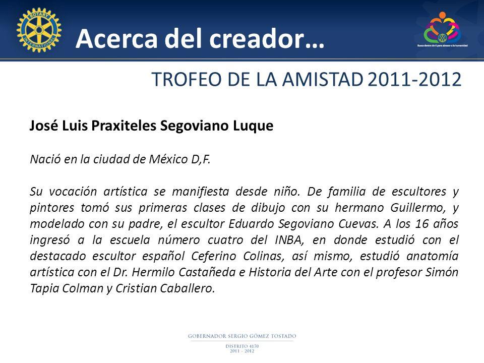 Acerca del creador… TROFEO DE LA AMISTAD 2011-2012