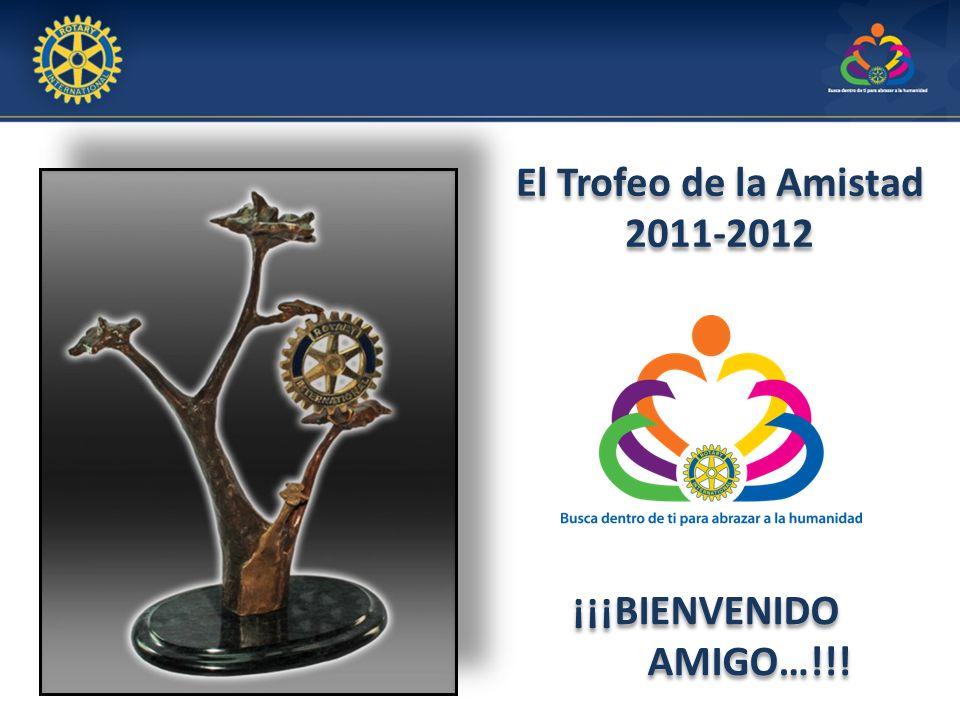 El Trofeo de la Amistad 2011-2012 ¡¡¡BIENVENIDO AMIGO…!!!