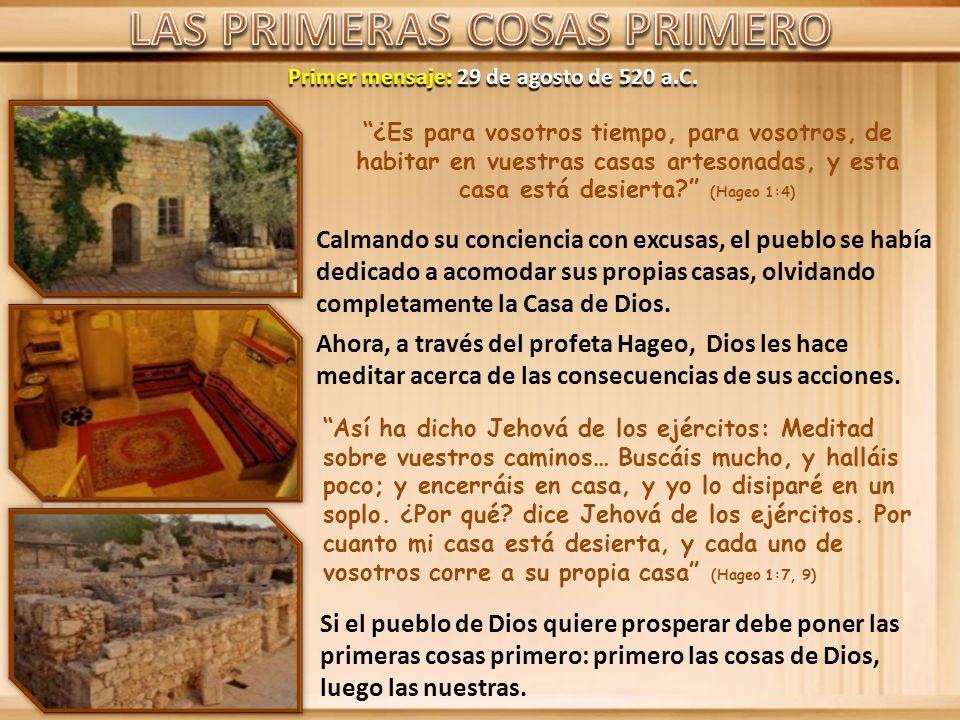 LAS PRIMERAS COSAS PRIMERO Primer mensaje: 29 de agosto de 520 a.C.