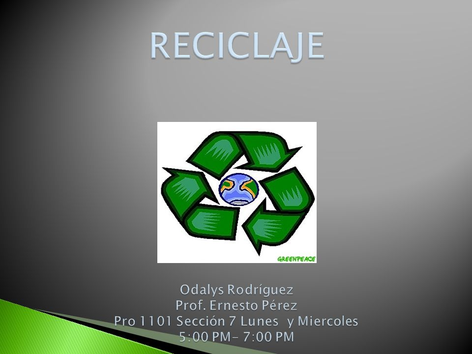 RECICLAJE Odalys Rodríguez RECICLAJE Odalys Rodríguez Prof