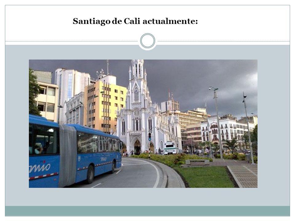 Santiago de Cali actualmente: