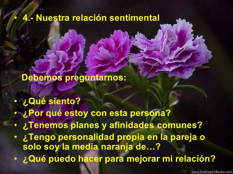 4.- Nuestra relación sentimental