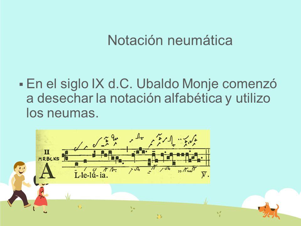 Notación neumáticaEn el siglo IX d.C.