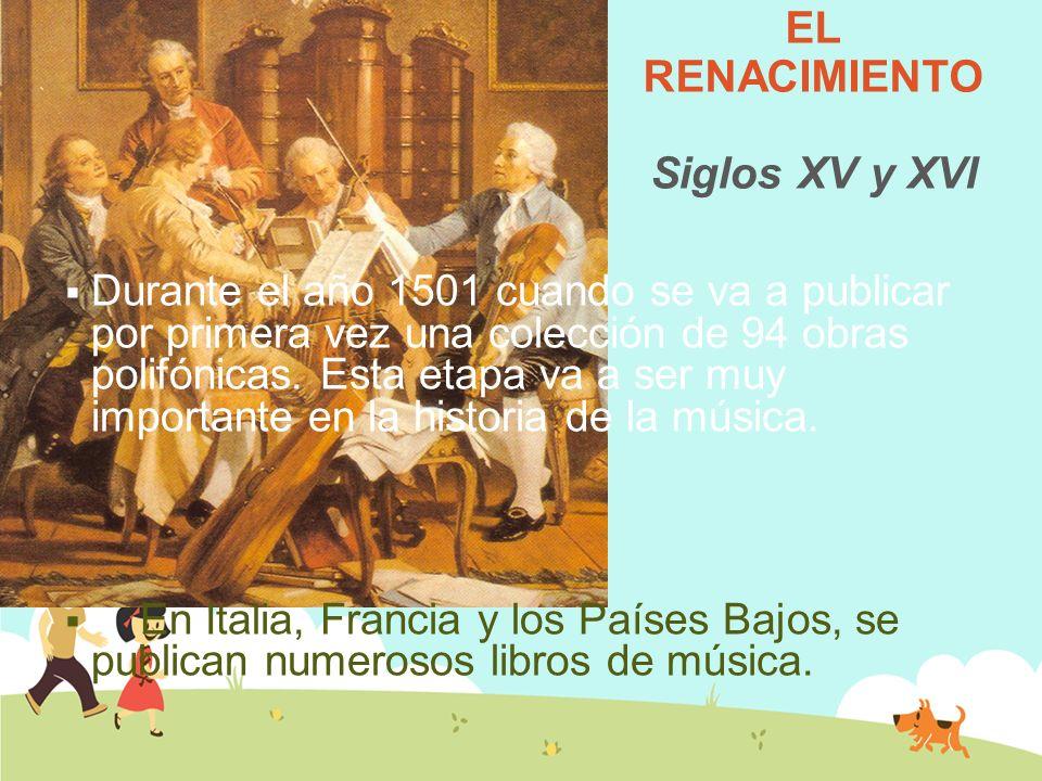 LA MUSICA EN EL RENACIMIENTO Siglos XV y XVI