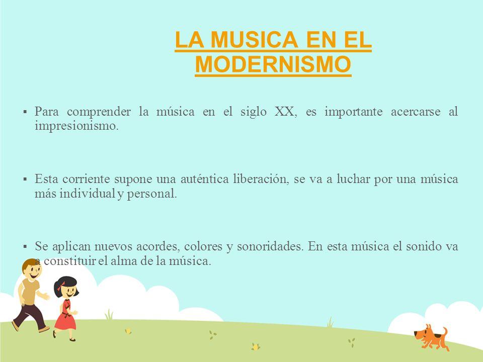 LA MUSICA EN EL MODERNISMO