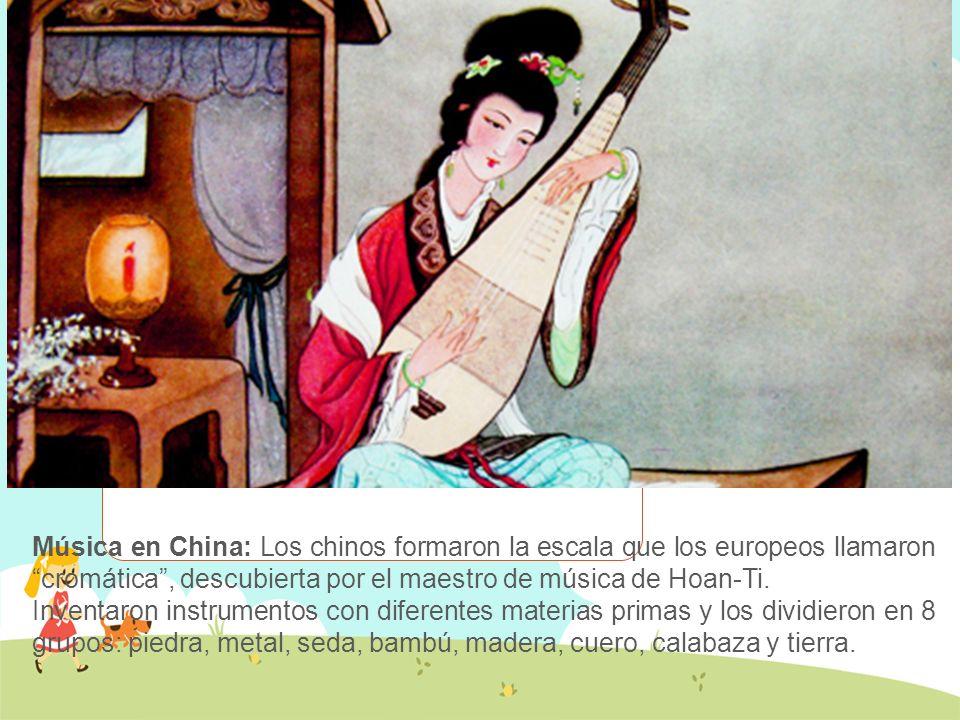 Música en China: Los chinos formaron la escala que los europeos llamaron cromática , descubierta por el maestro de música de Hoan-Ti.