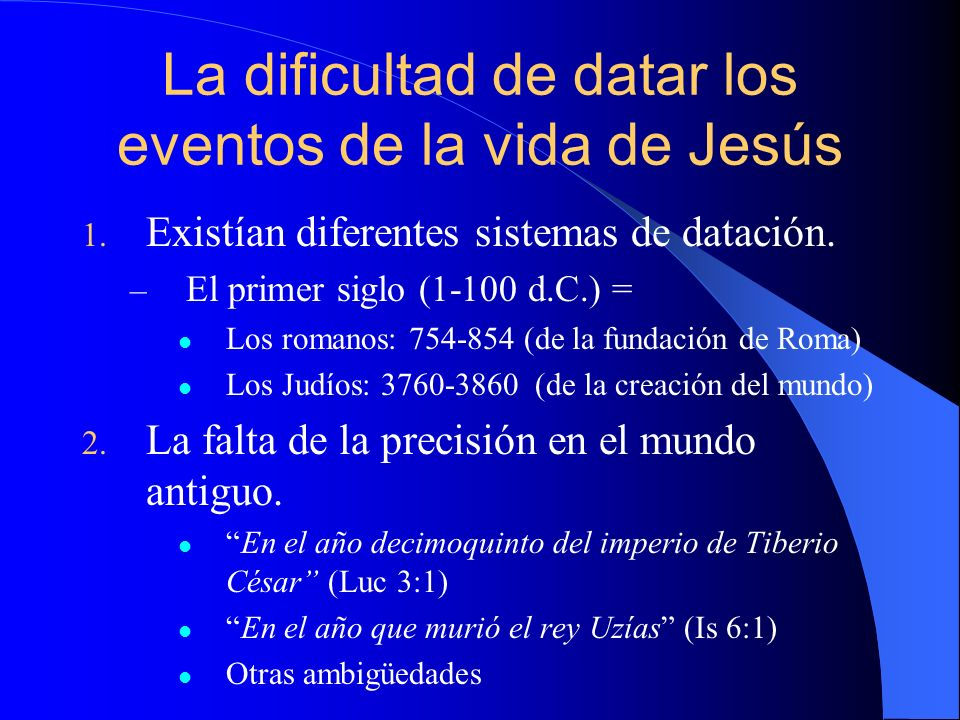 La dificultad de datar los eventos de la vida de Jesús