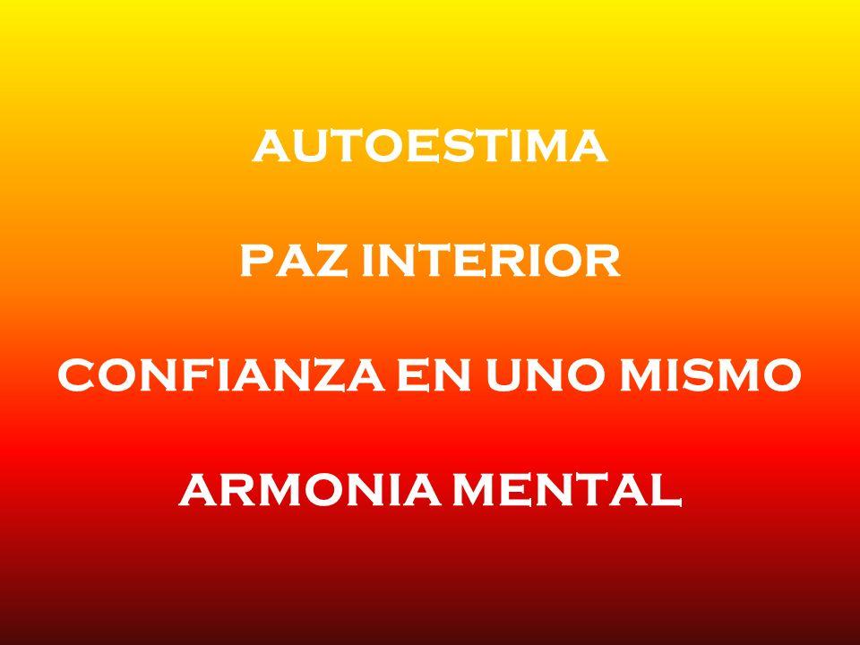 AUTOESTIMA PAZ INTERIOR CONFIANZA EN UNO MISMO ARMONIA MENTAL