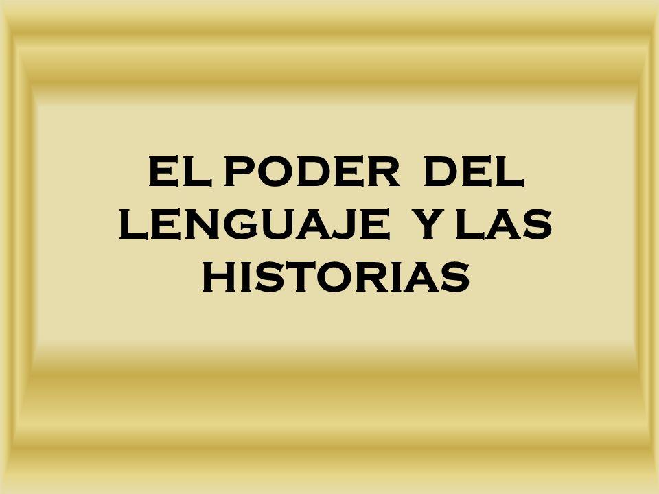 EL PODER DEL LENGUAJE Y LAS HISTORIAS
