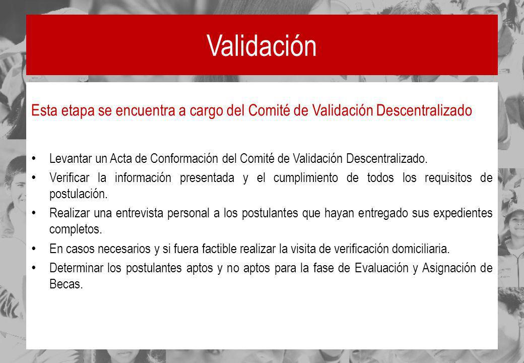 Validación Esta etapa se encuentra a cargo del Comité de Validación Descentralizado.