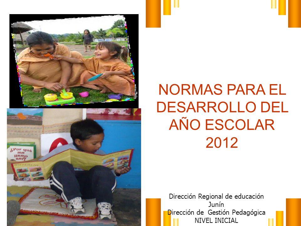 NORMAS PARA EL DESARROLLO DEL AÑO ESCOLAR 2012