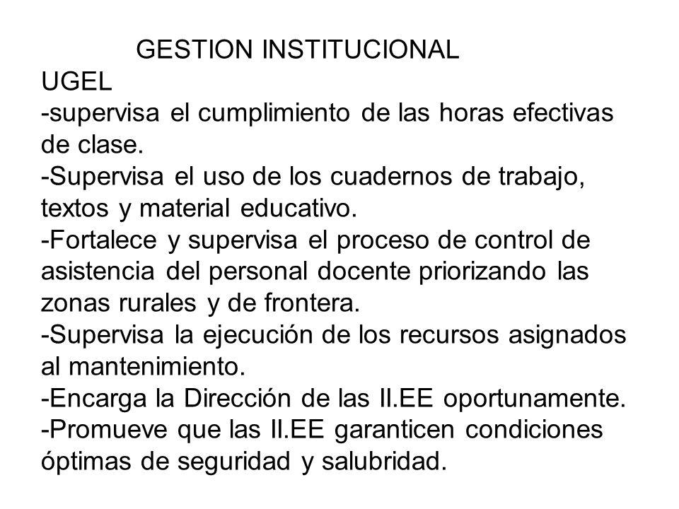 GESTION INSTITUCIONAL UGEL -supervisa el cumplimiento de las horas efectivas de clase.