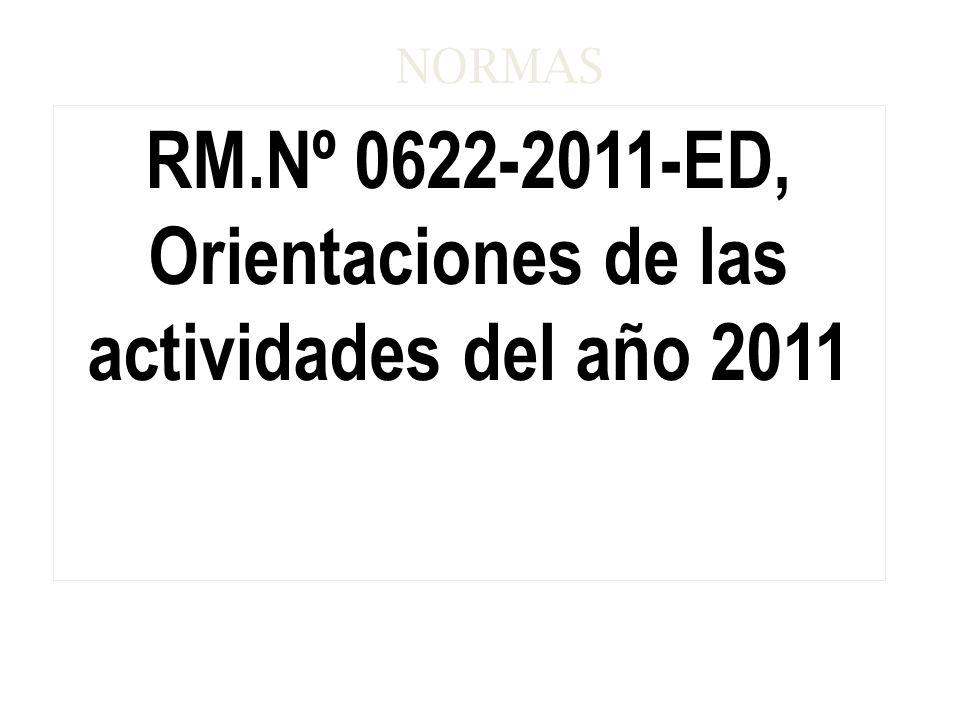 RM.Nº 0622-2011-ED, Orientaciones de las actividades del año 2011