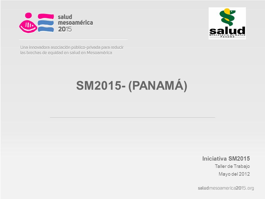 SM2015- (PANAMÁ) Iniciativa SM2015 Taller de Trabajo Mayo del 2012