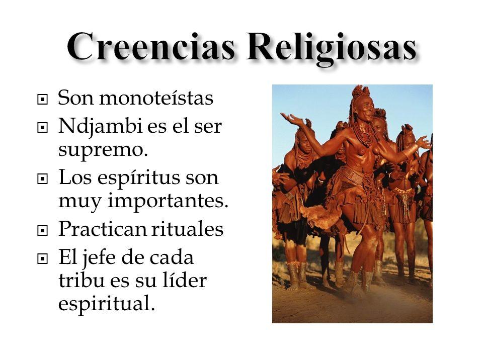 Creencias Religiosas Son monoteístas Ndjambi es el ser supremo.