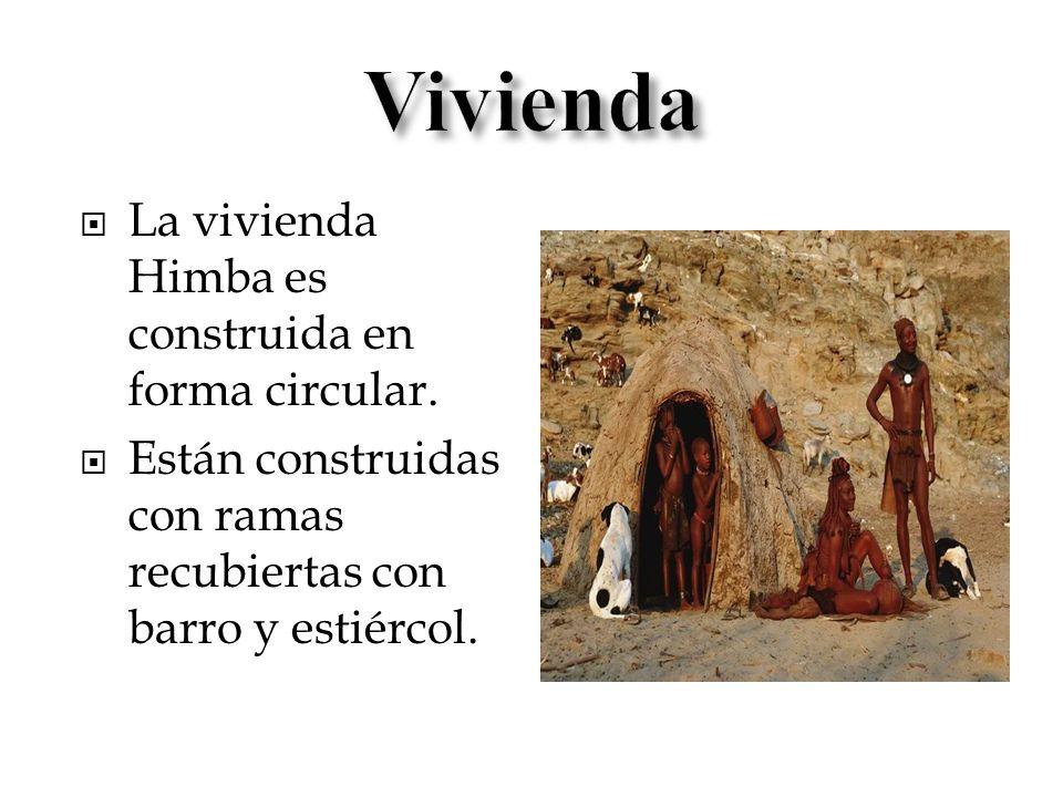 Vivienda La vivienda Himba es construida en forma circular.