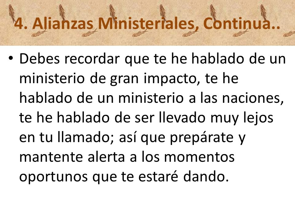 4. Alianzas Ministeriales, Continua..