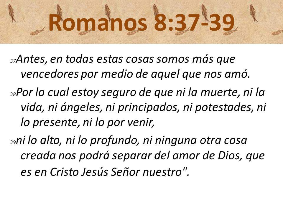 Romanos 8:37-39