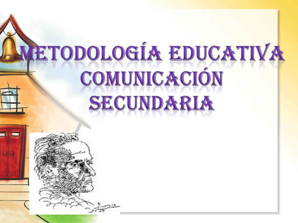 metodología educativa Comunicación SECUNDARIA