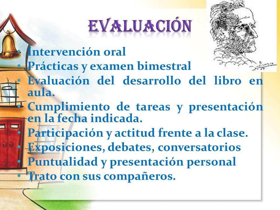 Evaluación Intervención oral Prácticas y examen bimestral